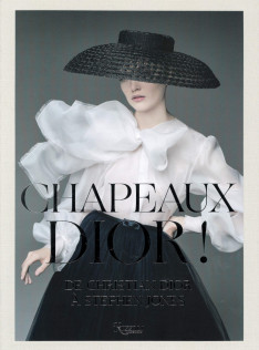 Chapeaux Dior! : de Christian Dior à Stephen Jones
