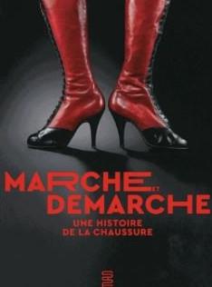Marche et démarche : une histoire de la chaussure