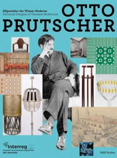 Otto Prutscher : Allgestalter der Wiener Moderne = Universal designer of Viennese modernism