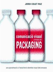 Comunicació visual a través del packaging : una aproximació a l'estudi de la identitat visual dels envasos