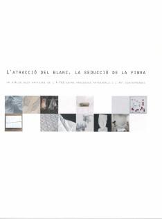 L'atracció del blanc, la seducció de la fibra : un diàleg dels artistes de l'A-FAD entre processos artesanals i l'art contemporani