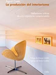 La producción del interiorismo : reflexiones críticas de una trayectoria comprometida
