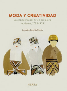Moda y creatividad : la conquista del estilo en la era moderna, 1789-1929