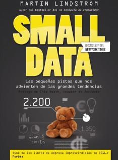 Small data : las pequeñas pistas que nos advierten de las grandes tendencias