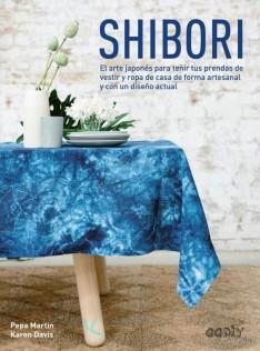 Shibori : el arte japonés para teñir tus prendas de vestir y ropa de casa de forma artesanal y con diseño actual