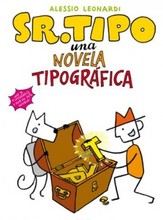 Sr. Tipo : una novela tipográfica