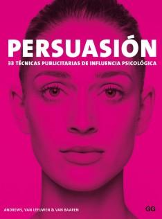 Persuasión : 33 técnicas publicitarias de influencia psicológica