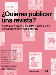 ¿Quieres publicar una revista? : autoedición, diseño, creación y distribución de publicaciones independientes