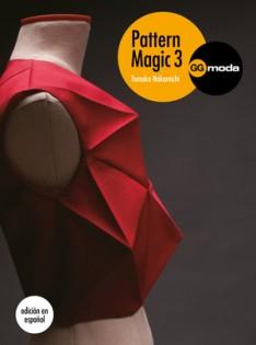 Pattern magic 3 : la magia del patronaje