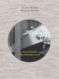 Engañosas transparencias : observaciones y reflexiones suscitadas por una visita a la casa Farnsworth