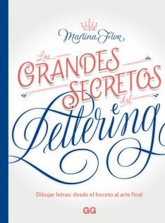 Los grandes secretos del lettering : dibujar letras : desde el boceto hasta el arte final