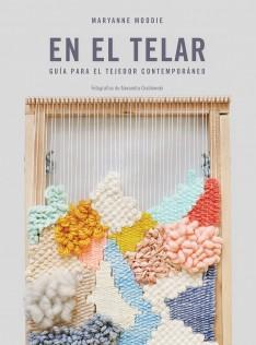 En el telar : guía para el tejedor contemporáneo