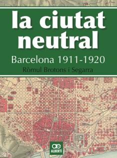 La ciutat neutral : Barcelona 1911-1920