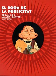 El boom de la publicitat : reclams de llauna i cartró : 1890-1950