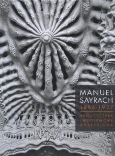 Manuel Sayrach : 1886-1937 : arquitectura i modernisme a Barcelona