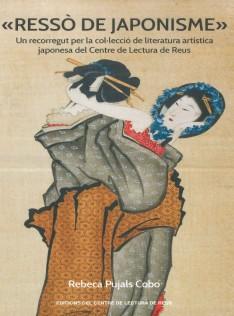 Ressó de japonisme : un recorregut per la col·lecció de literatura artística japonesa del Centre de Lectura de Reus