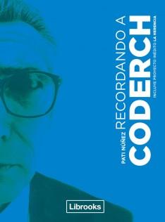 Recordando a Coderch : incluye proyecto inédito La Herencia