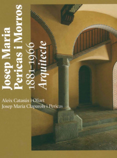 Josep Maria Pericas i Morros, 1881-1966 : arquitecte