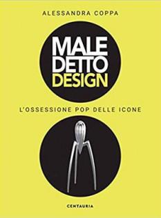 Maledetto design : l'ossessione pop delle icone