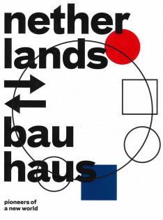 Netherlands-Bauhaus : pioneers of a new world