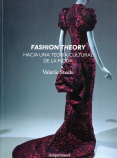 Fashion theory : hacia una teoría cultural de la moda