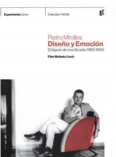 Pedro Miralles : diseño y emoción : el legado de una década (1983-1993)