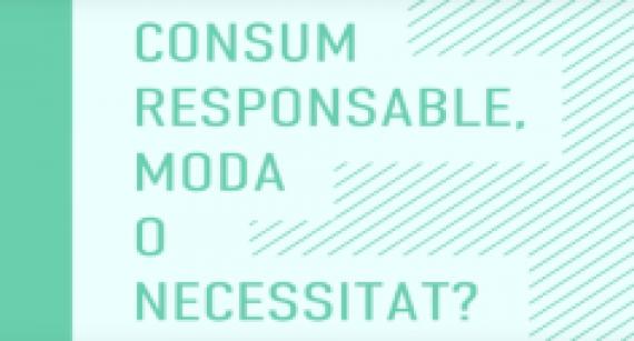 Vídeo: Consum responsable, moda o necessitat?