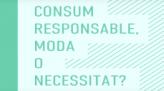 Vídeo: Consumo responsable, moda o necesidad?