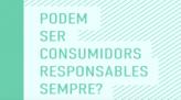 Vídeo: Podemos ser consumidores responsables siempre?