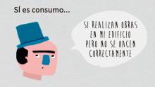 Ejemplo: se considera consumo si las obras realizadas en la finca de un consumidor no han sido correctas.