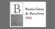 Premis Ciutat de Barcelona 2001