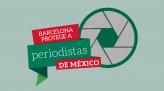 Barcelona Protege a Periodistas de México