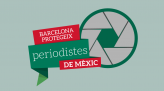 Barcelona Protegeix Periodistes de Mèxic