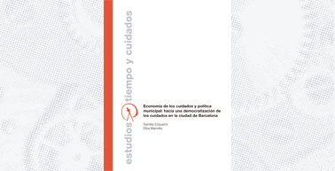 Economy of care and municipal policy: towards a democratization of care in the city of Barcelona
