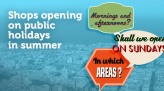 Shops opening on public holidays in summer