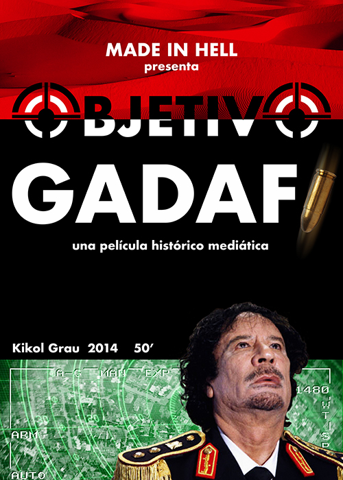 Poster for the film 'Objetivo Gadafi' ('Objective Gaddafi'), designed by Aitor Guinea, 2013