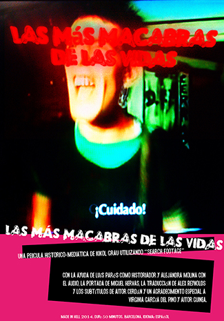 Poster for the film 'Las más macabras de las vidas' ('The Most Macabre of Lives'), designed by Miguel Hervas and Sergi Botella, 2014