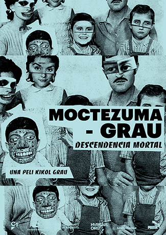 Poster for the film 'Moctezuma-Grau. Descendencia mortal' ('Moctezuma-Grau. Mortal Progeny'), designed by Arnau Estela, L'Anacrònica, 2017