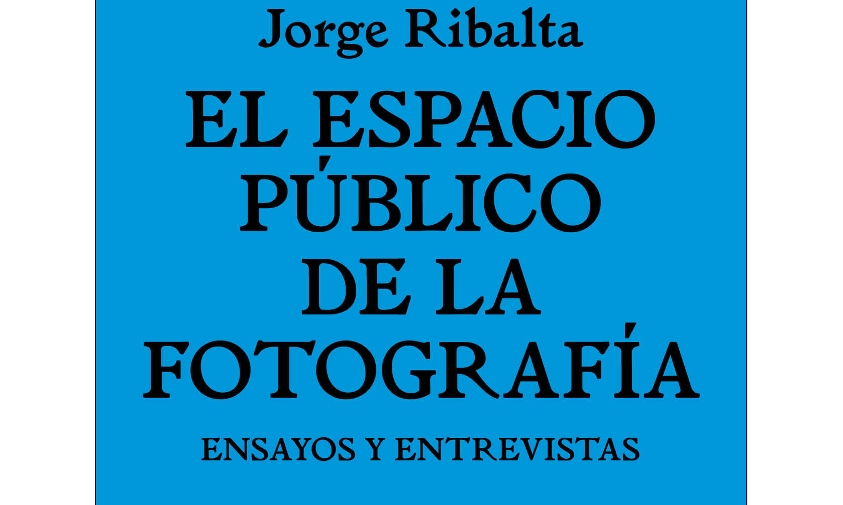 'The Public Space of Photography. Essays and Interviews book'