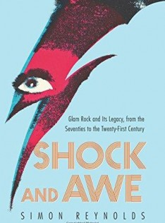 Shock and awe : glam rock and its legacy, from the seventies to the twenty-first Century