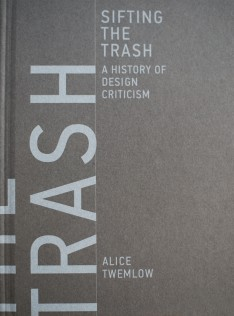Sifting the trash : a history of design criticism