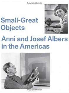 Small-great objects : Anni and Josef Albers in the Americas