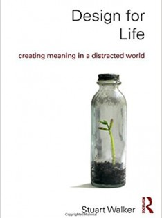Design for life : creating meaning in a distracted world