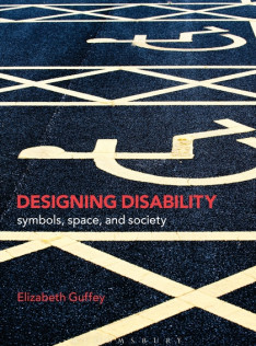Designing disability : symbols, space, and society