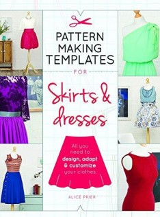 Pattern making templates for skirts & dresses : all you need to design, adapt & customize your clothes