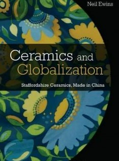 Ceramics and globalization : Staffordshire ceramics, made in China