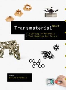 Transmaterial next : a catalog of materials that redefine our future