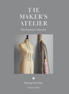 The maker's atelier : the essential collection : sewing with style