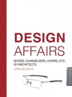 Design affairs : shoes, chandeliers, chairs, etc. by architects
