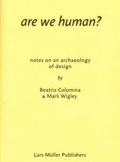 Are we human? : notes on an archaelogy of design